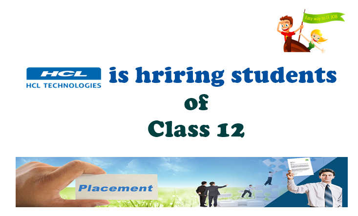 HCL is hiring students of class 12