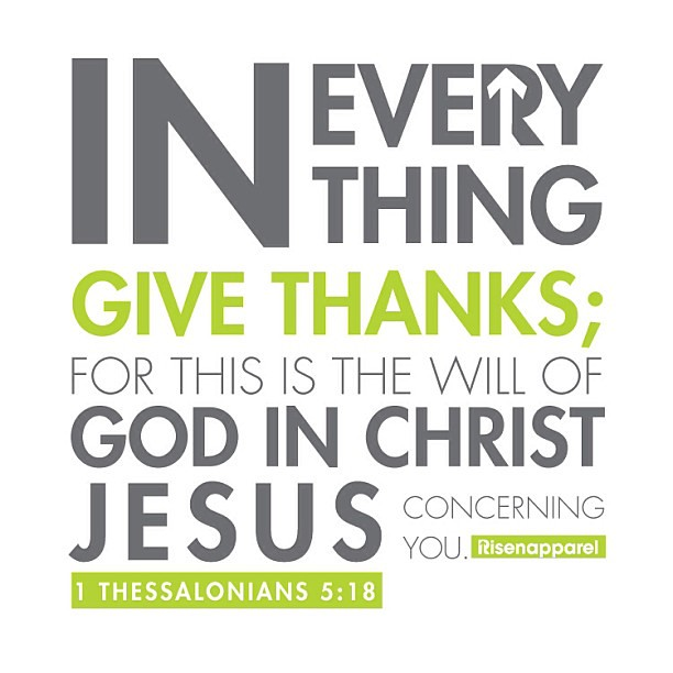 AMEN? In everything give thanks: for this is the will of G ...