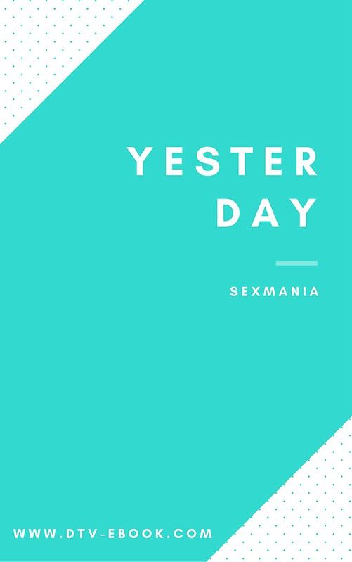 Yesterday - Sexmania
