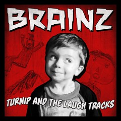 "Turnip and the Laugh Tracks - ""Brainz"""
