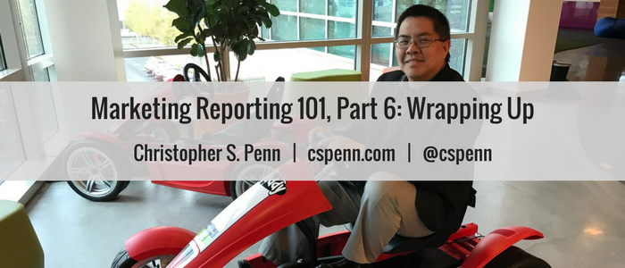 Marketing Reporting 101, Part 6- Wrapping Up.png