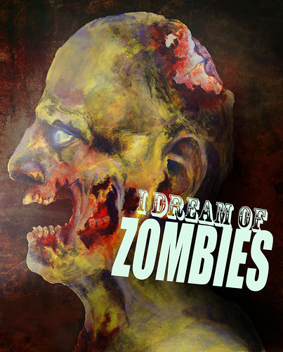 """I Dream of Zombies"""