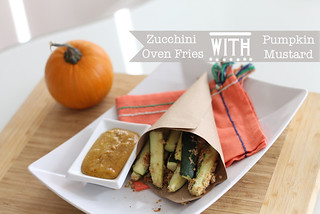 Fall Recipe: Zucchini Oven Fries with Pumpkin Mustard | by Célèste of Fashion is Evolution