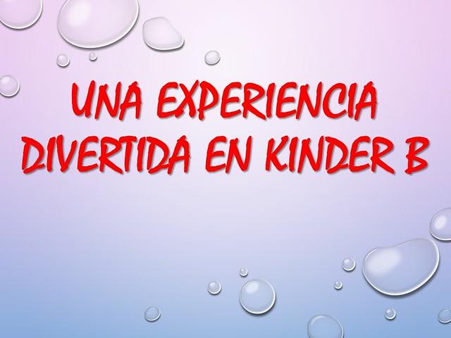 Una experiencia divertida en Kinder B