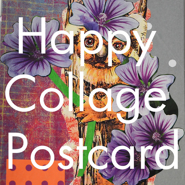Making a Happy Collage Postcard with iHanna of the DIY Postcard Swap #diypostcardswap