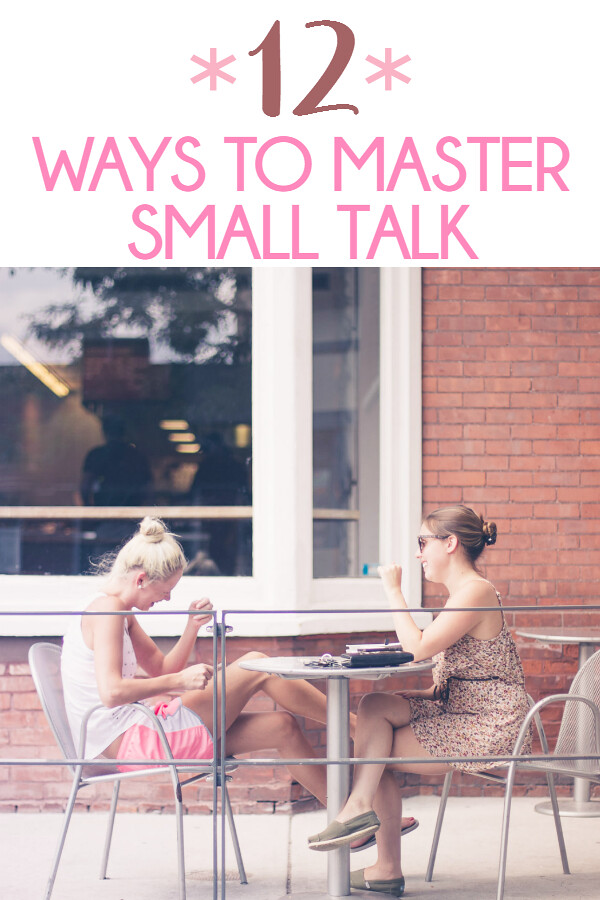 12 Ways to Master Small Talk - How to Master Small Talk - Guide to Making Conversation // ew & pt