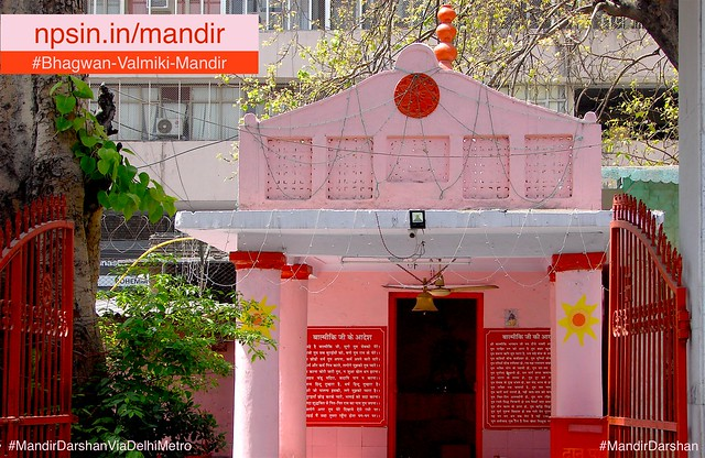 Second oldest Maharishi Valmiki temple of Delhi, named as भगवान वाल्मीकि मंदिर (Bhagwan Valmiki Mandir) organized by valmiki samaj near Lok Nayak Bhawan and Shri Gopal Mandir. Valmiki temple is easily accessible from Khan Market metro station.