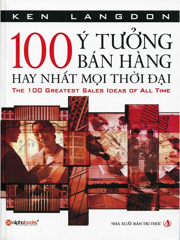 100 Ý Tưởng Bán Hàng Hay Nhất Mọi Thời Đại - Ken Langdon