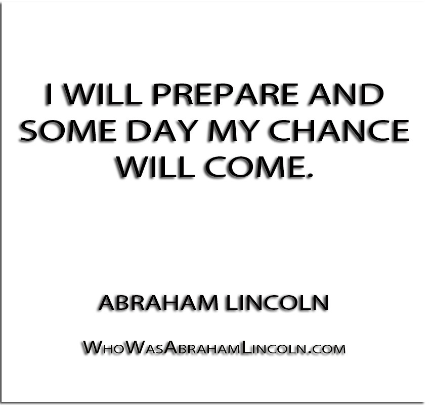 I Will Prepare And Some Day My Chance Will Come Abr Flickr