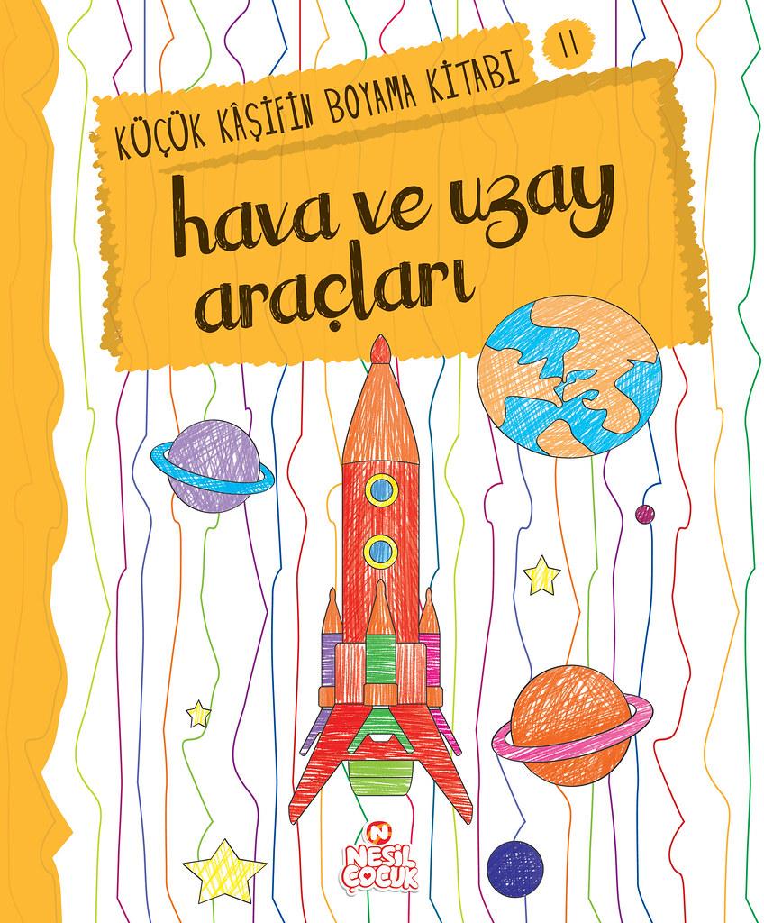 Küçük Kâşifin Boyama Kitabı Hava Ve Uzay Araçları Hayvan Flickr