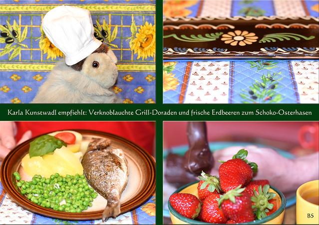 Chefköchin Karla Kunstwadl empfiehlt ... Tomaten-Basilikum-Salat zu einer total verknoblauchten Grill-Dorade ... und als Nachtisch: Frische Erdbeeren mit dem restlichen Schoko-Osterhasen ... Fotos und Collagen: Brigitte Stolle, Mannheim 2017