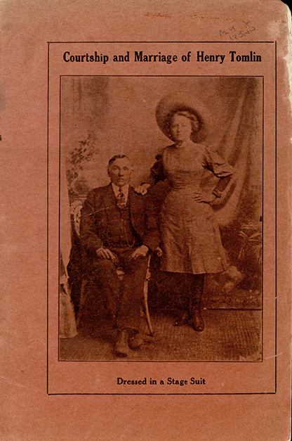 Tomlin, Henry. Courtship and Marriage of Henry Tomlin. [Dallas?]: [publisher not identified], [1908?]. Print.