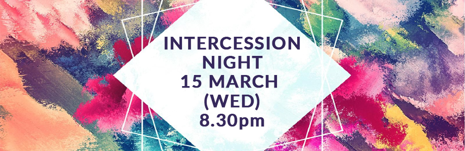 Intercession Night – Wed, 15th March