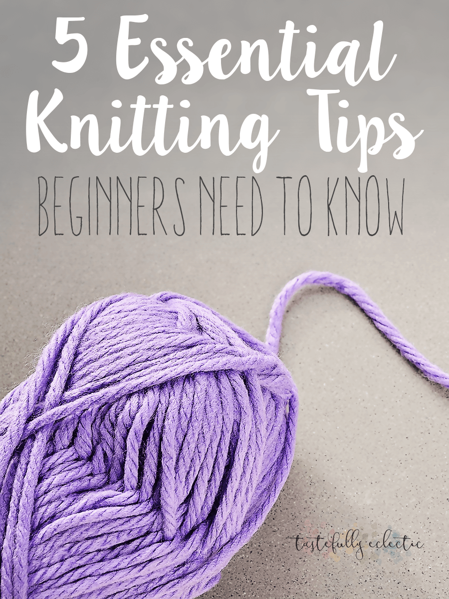 5 Essential Knitting Tips You Need to Know