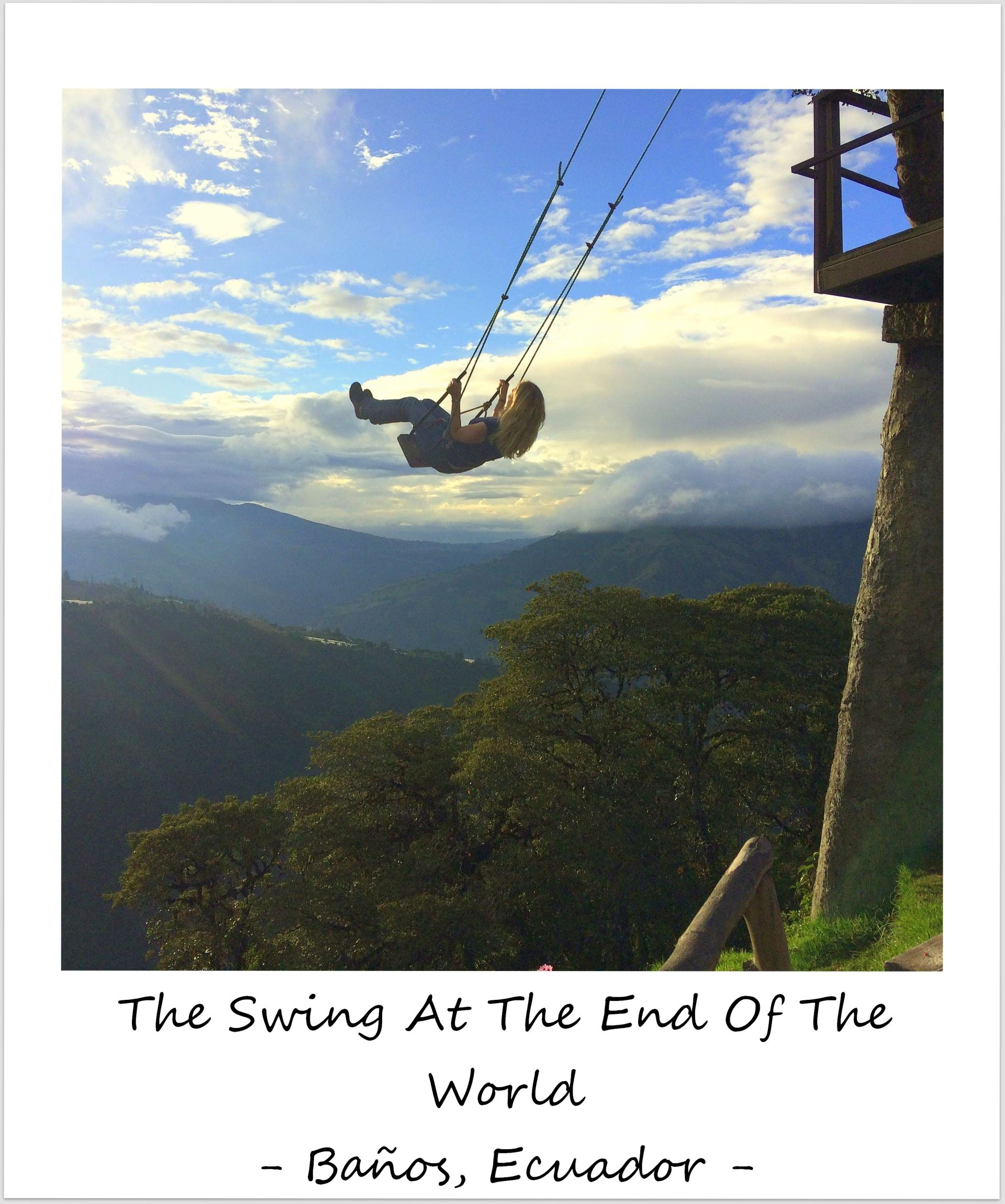 polaroid of the week ecuador Baños end of the world swing