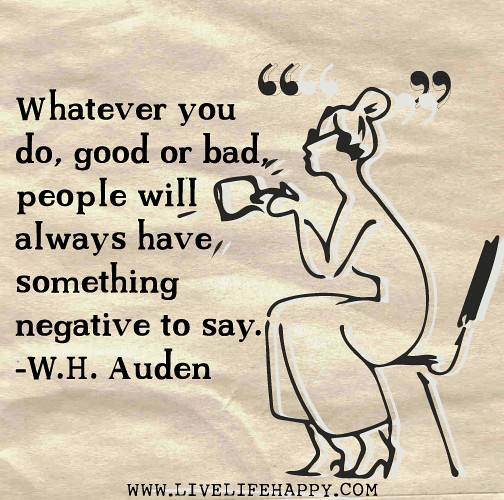 Quotes About People Who Notice: Whatever You Do, Good Or Bad, People Will Always Have Some
