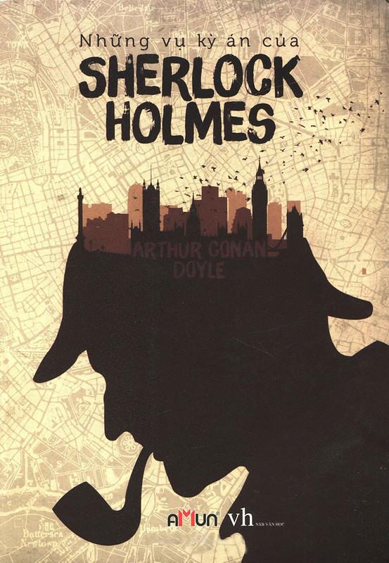 Những vụ kỳ án của Sherlock Holmes - Arthur Conan Doyle (Bản Đinh Tị - Thái Hà dịch)