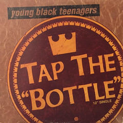 YOUNG BLACK TEENAGERS:TAP THE BOTTLE(JACKET A)