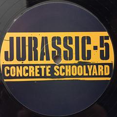 JURASSIC-5:CONCRETE SCHOOLYARD(LABEL SIDE-A)