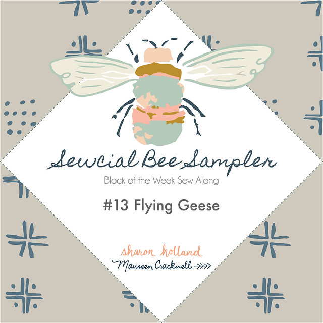 The Sewcial Bee Sampler Week 13!