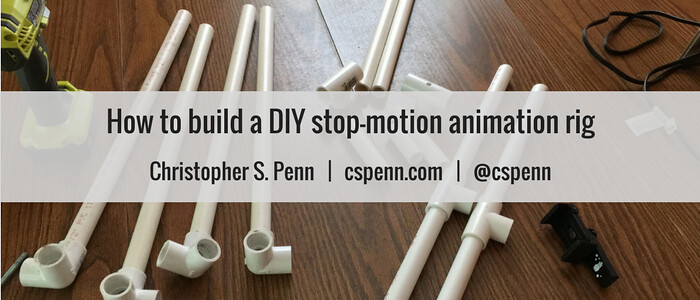 How to build a DIY stop-motion animation rig.png