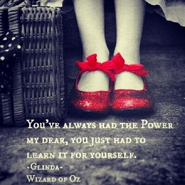 Love This Quote Youve Always Had The Power My Dear You Flickr