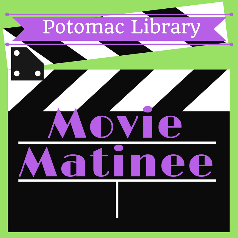 potomac library movie matinee