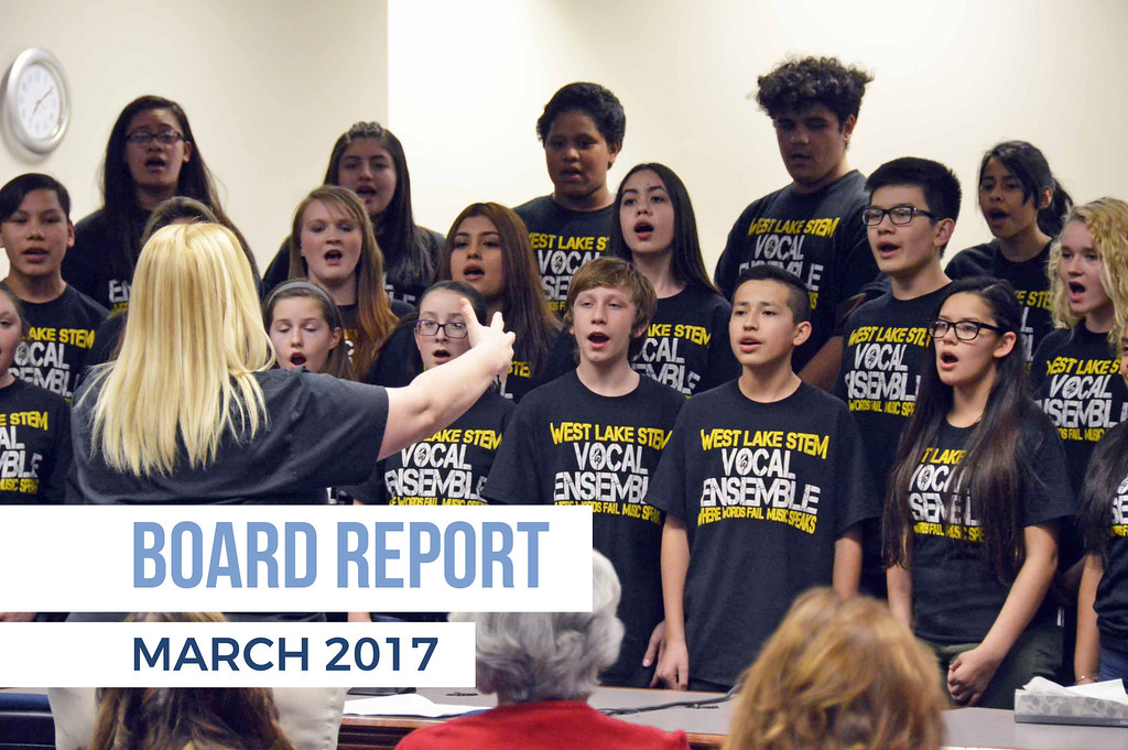 West Lake STEM students singing at board meeting with text 'Board Report March 2017'
