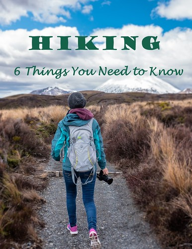 Hiking: 6 things you need to know