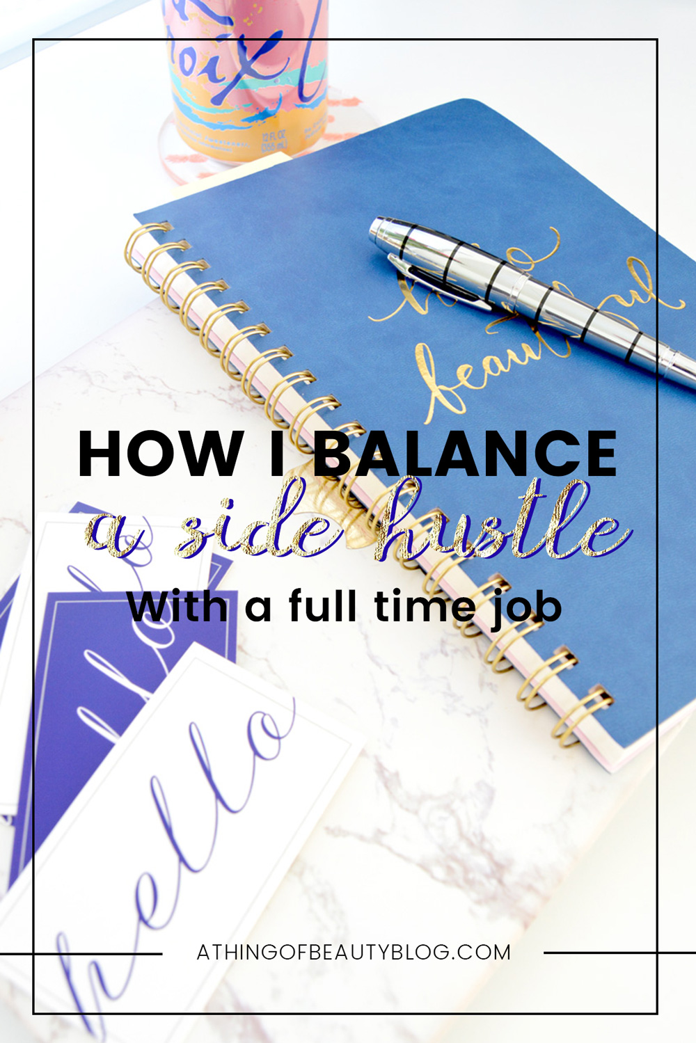 How I Balance a Side Hustle with a Full Time Job