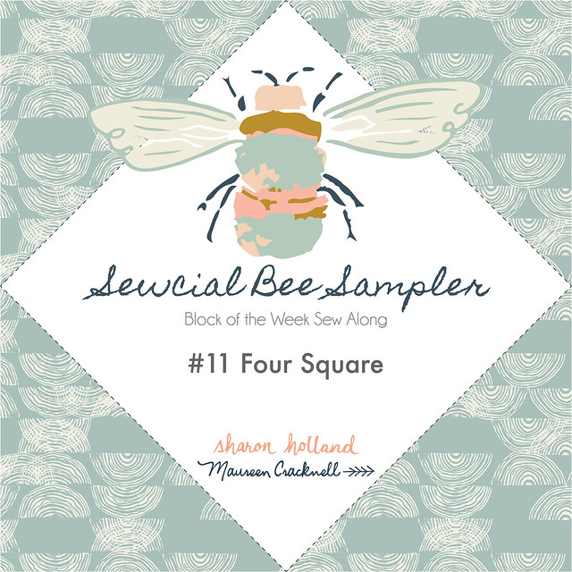 Sewcial Bee Sampler Week Ten Block: Four Square