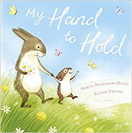 Smriti Prasadam-Halls and Alison Friend, My Hand to Hold