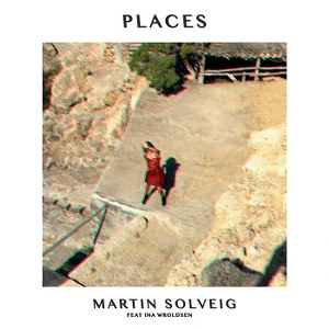 Martin Solveig – Places (feat. Ina Wroldsen)
