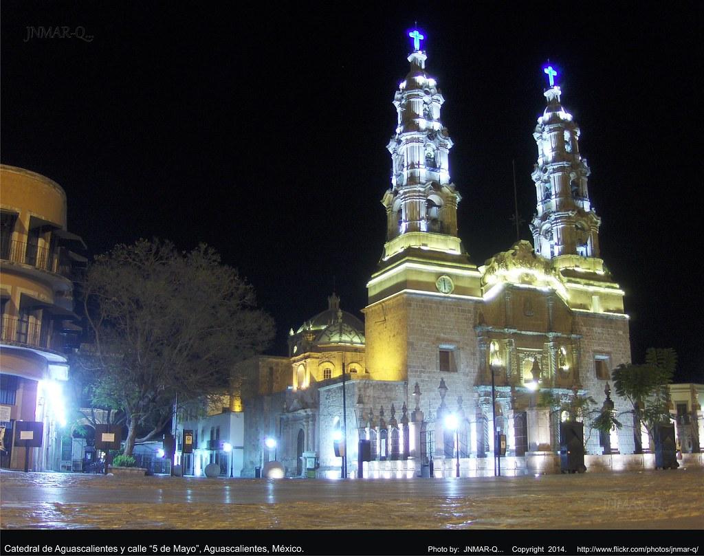 Catedral De Aguascalientes Ye 5 De Mayo Aguascalientes Mexico
