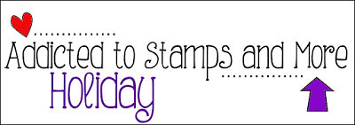 Addicted to Stamps - Holiday