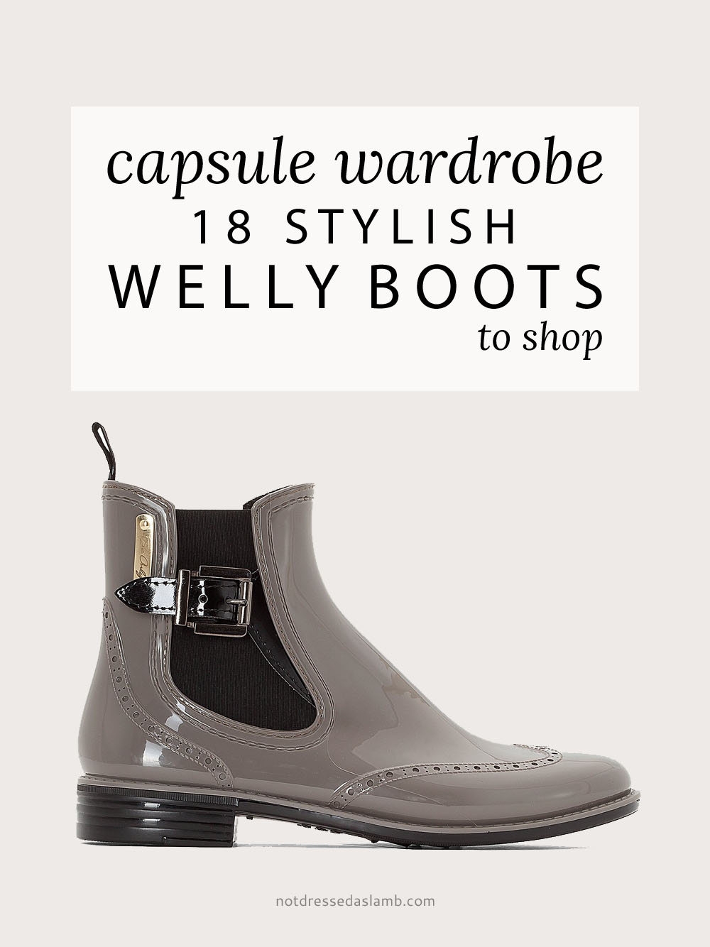 Capsule wardrobe: 18 stylish Wellington (welly) boots to shop | Not Dressed As Lamb