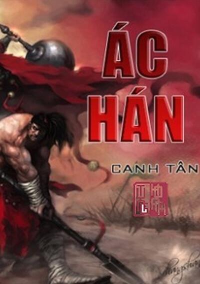 Ác Hán - Canh Tân