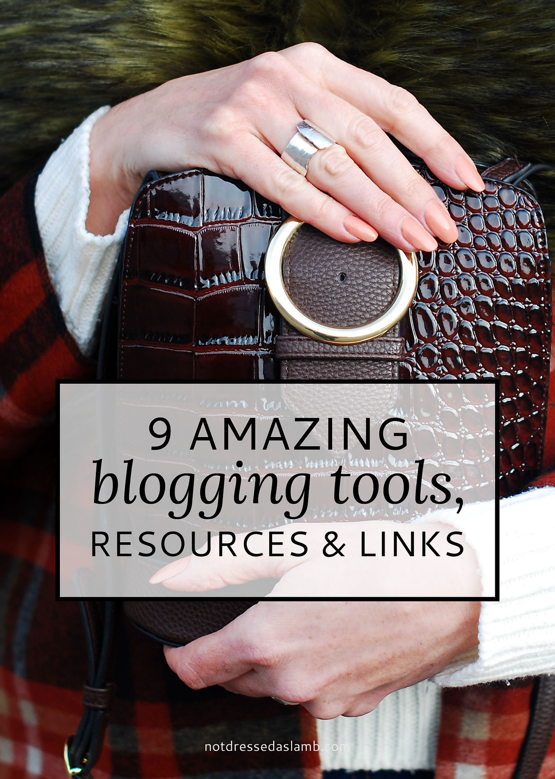 9 Amazing Blogging Tools, Resources & Links | Not Dressed As Lamb