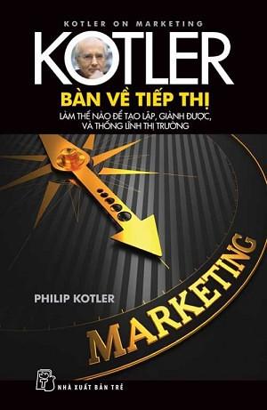 Kotler - Bàn Về Tiếp Thị - Philip Kotler