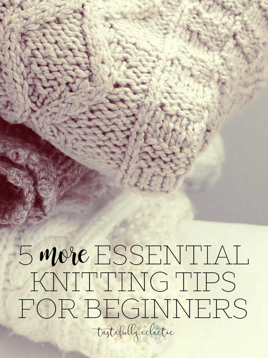 Knitting Styles For Beginners : More knitting tips for beginners tastefully eclectic