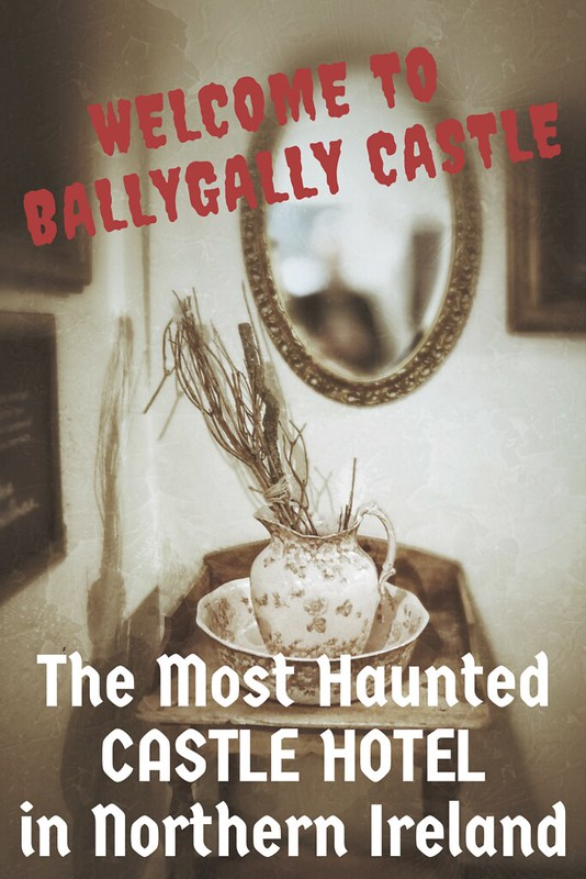Welcome to Ballygally Castle – Night in the Most Haunted Castle Hotel in Northern Ireland | Live now – dream later travel blog