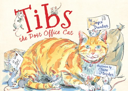 Joyce Dunbar and Claire Fletcher, Tibs the Post Office Cat