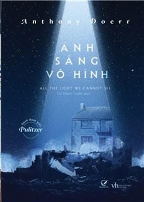 'Ánh sáng vô hình' - cuốn tiểu thuyết lịch sử chạm đến lòng người
