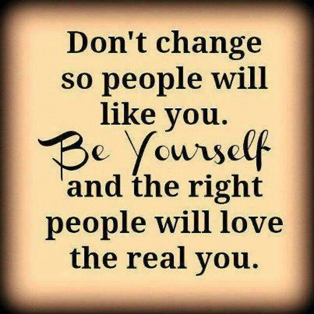 """Why I Don T Like Motivational Quotes: Inspirational Tuesday :""""Don't Change So People Will Like Y"""