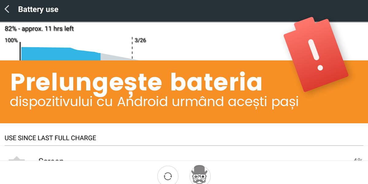 Economisire baterie la Android