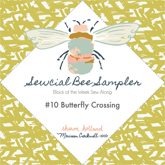 Sewcial Bee Sampler Week Ten Block: Butterfly Crossing