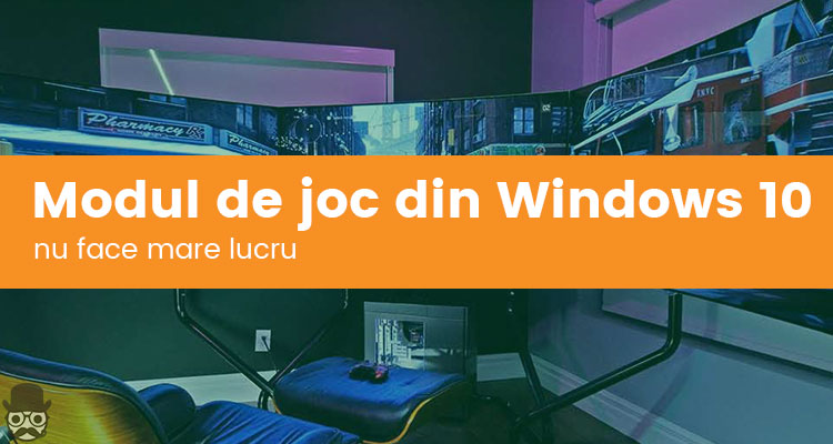 Modul de Joc din Windows 10