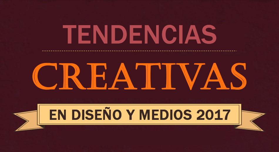 Principales tendencias creativas en diseño y medios para 2017