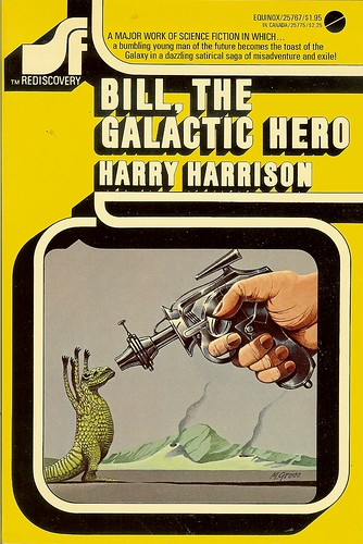 Bill, The Galactic Hero - Harry Harrison - cover artist Michael Gross