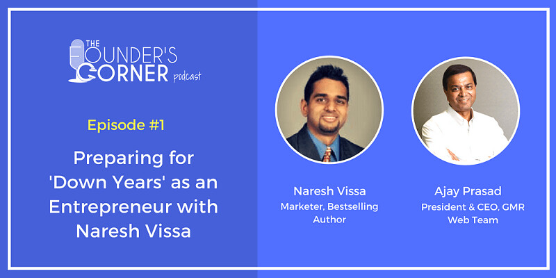 Preparing for 'Down Years' as an Entrepreneur with Naresh Vissa